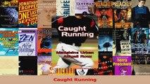 Read  Caught Running Ebook Free