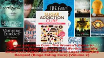 Download  Sugar Addiction Cure The Womens Guide to Conquering Sugar Addiction for Life EBooks Online