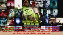 Download  The Liver Cleanse and Detox Diet Ultimate Liver Cleansing Guide to stay Healthy and Lose PDF Free