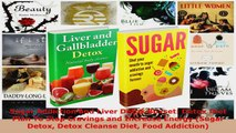 Download  Sugar Addiction and Liver Detox Boxset Detox Diet Plan To Stop Cravings and Increase EBooks Online
