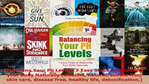 Download  Balancing Your Ph Levels 7 Easy Steps to Balancing your Body Naturally alkaline natural Ebook Free