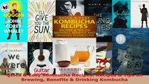 Read  Quick  Easy Kombucha Recipes Recipes  Tips on Brewing Benefits  Drinking Kombucha Ebook Free