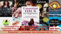 Download  Essential Oils For Beginners Aromatherapy And Essential Oils Aromatherapy Recipes for PDF Free