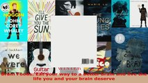 Read  Brain Foods Eat your way to a better brain and live the life you and your brain deserve Ebook Free