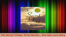 Download The Secret Trilogy Three Novels One Epic Love Story