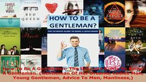 Read  How To Be A Gentleman The Ultimate Guide To Being A Gentleman Gentleman Of Her Dreams Ebook Free