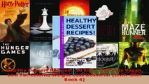 Read  Healthy Dessert Recipes 50 Easy Delicious Vegan Low Fat Calorie Weight Loss Desserts Ebook Free