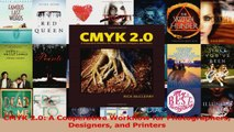 Read  CMYK 20 A Cooperative Workflow for Photographers Designers and Printers PDF Free