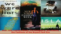 Read  New York Fashion Week The Designers the Models the Fashions of the Bryant Park Era EBooks Online