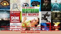 Read  VEGETARIAN The Ultimate VEGETARIAN Diet Recipes  Top Vegan Diet Recipes for Beginners Ebook Free
