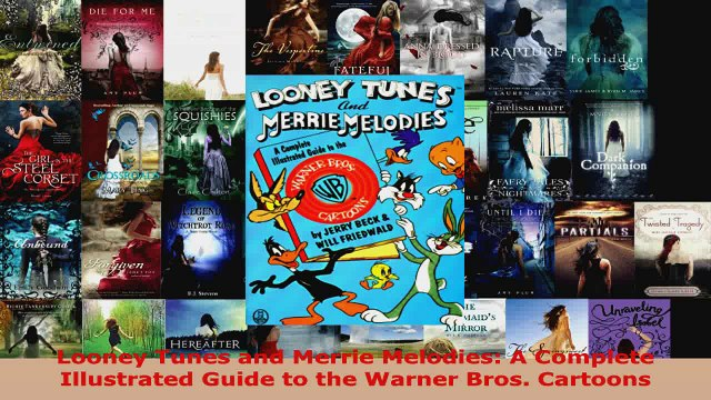 Download  Looney Tunes and Merrie Melodies A Complete Illustrated Guide to the Warner Bros EBooks Online