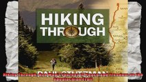 Hiking Through One Mans Journey to Peace and Freedom on the Appalachian Trail