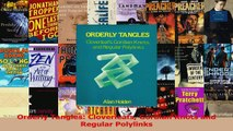 Read  Orderly Tangles Cloverleafs Gordian Knots and Regular Polylinks PDF Online