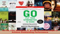 Download  Go Put Your Strengths to Work 6 Powerful Steps to Achieve Outstanding Performance Ebook Online