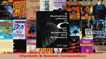 PDF Download  A Numerical Library in C for Scientists and Engineers Symbolic  Numeric Computation Read Online