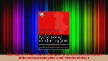 Read  Albanian Urban Lyric Song in the 1930s Europea Ethnomusicologies and Modernities PDF Free