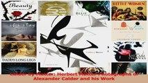 PDF Download  Calder by Matter Herbert Matter Photographs of Alexander Calder and his Work Download Online