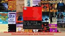 Read  Albanian Urban Lyric Song in the 1930s Europea Ethnomusicologies and Modernities Ebook Free