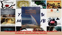 Therapeutic Storytelling 101 Healing Stories for Children Storytelling Series Read Online