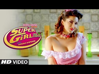Super Girl From China Video Song - Kanika Kapoor Feat Sunny Leone Mika Singh  NEW  HD HINDI SONG