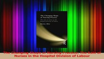 The Changing Shape of Nursing Practice The Role of Nurses in the Hospital Division of Download