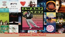 Read  Swamp Pop Cajun and Creole Rhythm and Blues American Made Music Ebook Free