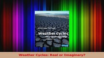 PDF Download  Weather Cycles Real or Imaginary Read Full Ebook