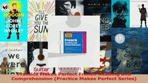 Read  Practice Makes Perfect French Reading and Comprehension Practice Makes Perfect Series Ebook Free