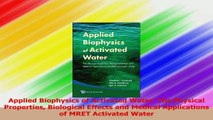 Applied Biophysics of Activated Water The Physical Properties Biological Effects and Read Online