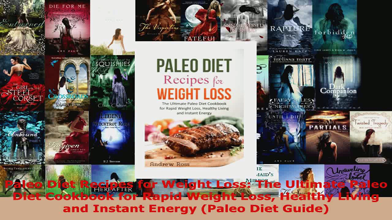 Read  Paleo Diet Recipes for Weight Loss The Ultimate Paleo Diet Cookbook for Rapid Weight Loss PDF Online