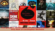 Download  The Quotable Hitchens From Alcohol to ZionismThe Very Best of Christopher Hitchens PDF Free