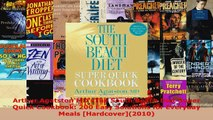 Download  Arthur Agatston MDsThe South Beach Diet Super Quick Cookbook 200 Easy Solutions for EBooks Online