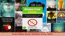 Read  Gluten Free Living The Ultimate Guide to Living Gluten Free Made Easy Gluten Free diet EBooks Online