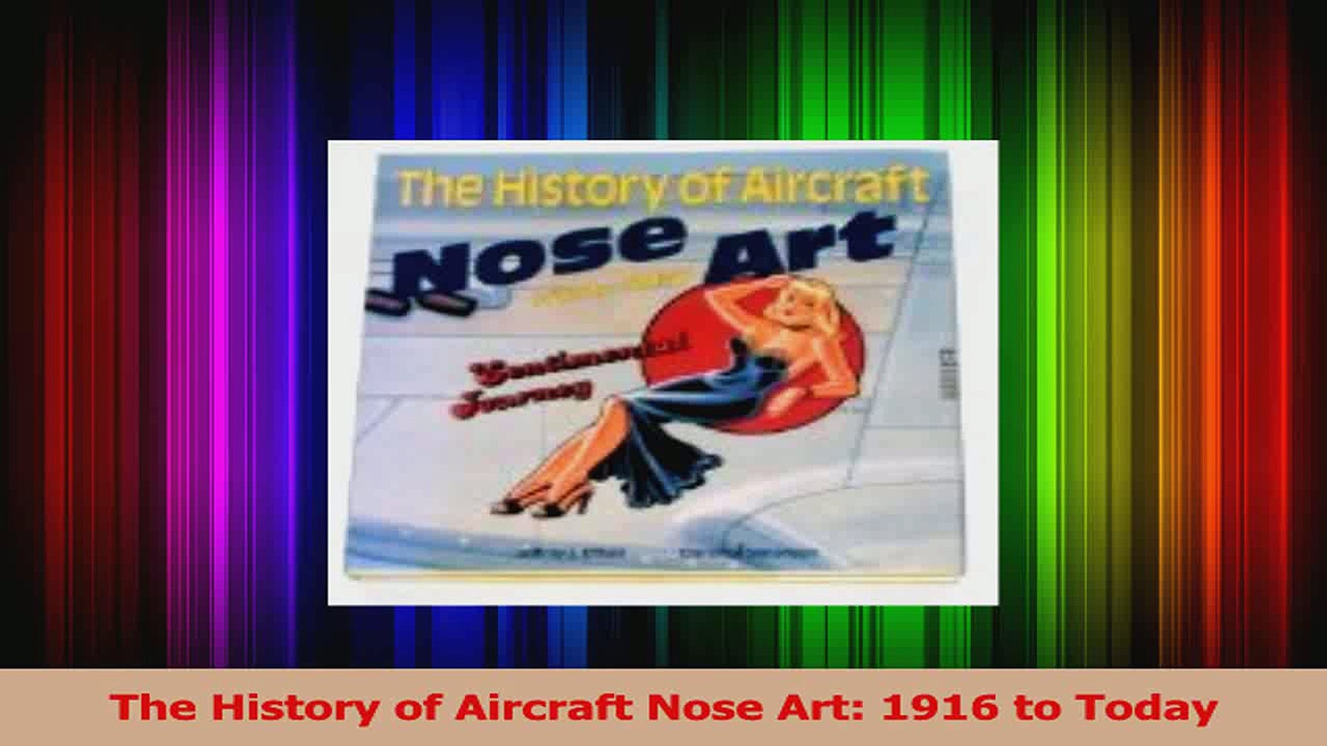 PDF Download  The History of Aircraft Nose Art 1916 to Today Download Online