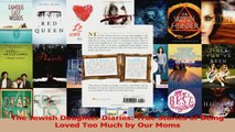 The Jewish Daughter Diaries True Stories of Being Loved Too Much by Our Moms PDF