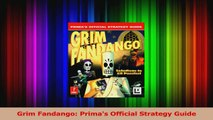 Read  Grim Fandango Primas Official Strategy Guide PDF Free