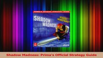Read  Shadow Madness Primas Official Strategy Guide PDF Free