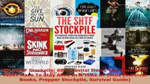 Read  The SHTF Stockpile 60 Essential Items You Absolutely MUST Have To Stay Alive In A Time Of Ebook Free