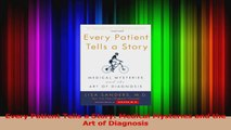 Every Patient Tells a Story Medical Mysteries and the Art of Diagnosis Download