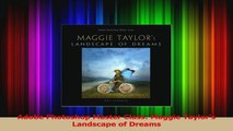 Read  Adobe Photoshop Master Class Maggie Taylors Landscape of Dreams Ebook Free