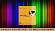 Säuglingsernährung Stillen und vegetarische Breikost PDF Kostenlos