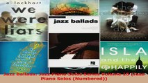 Read  Jazz Ballads Jazz Piano Solos Series Volume 10 Jazz Piano Solos Numbered Ebook Free