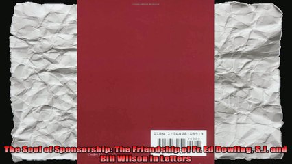 The Soul of Sponsorship The Friendship of Fr Ed Dowling SJ and Bill Wilson in Letters