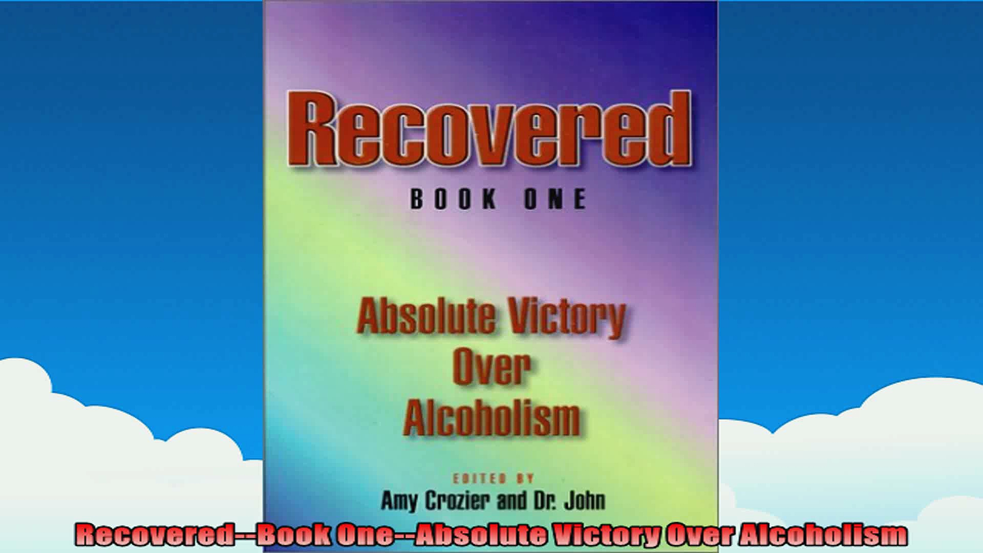 RecoveredBook OneAbsolute Victory Over Alcoholism
