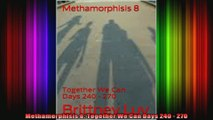 Methamorphisis 8 Together We Can Days 240  270