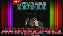 Compulsive Gambling Addiction Cure How To Overcome Compulsive Gambling Addiction And