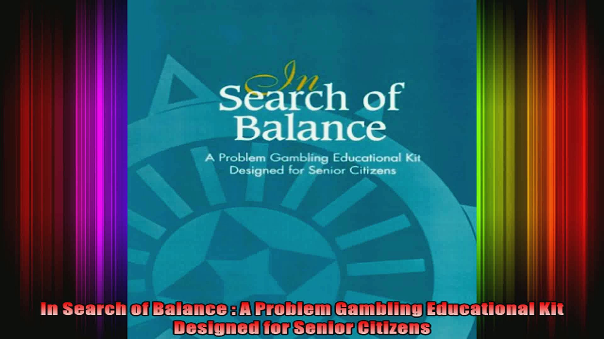 In Search of Balance  A Problem Gambling Educational Kit Designed for Senior Citizens
