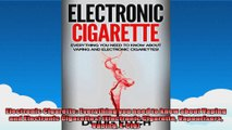Electronic Cigarette Everything you need to know about Vaping and Electronic Cigarettes
