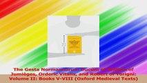 The Gesta Normannorum Ducum of William of Jumièges Orderic Vitalis and Robert of Torigni Download