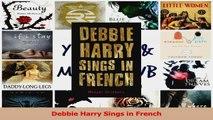 PDF Download  Debbie Harry Sings in French Read Online
